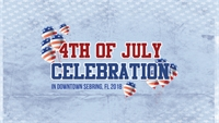 4th of July Celebration in Downtown Sebring!