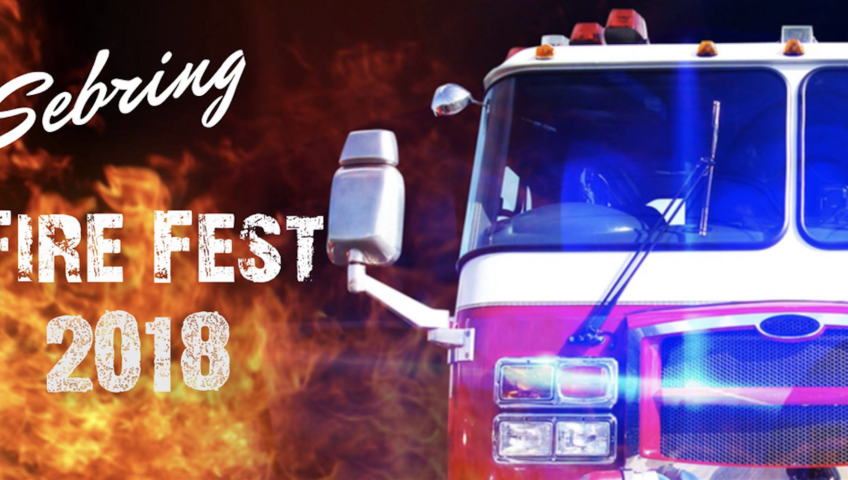 Don't miss the Sebring Fire Fest 2018 (Sep. 29)