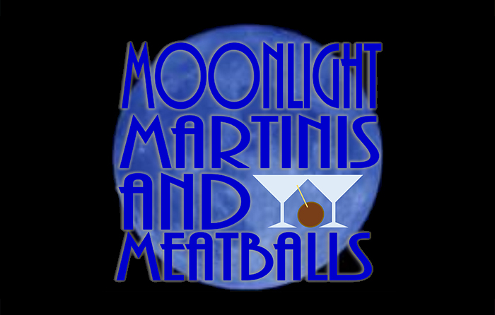 September 22nd: Moonlight, Martinis & Meatballs!